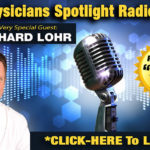 The Physician Spotlight Radio Show featuring DR. RICHARD LOHR – DECATUR, ILLINOIS.